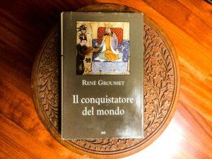 """""""Il conquistatore del mondo"""" di René Grousset"""